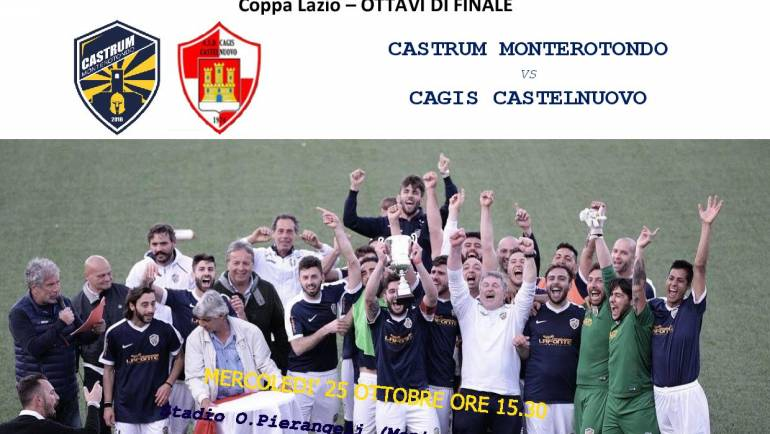 Ottavi Coppa Lazio: Castrum Monterotondo – Cagis Castelnuovo